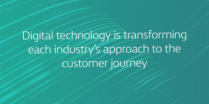 Digital technology's transforming each industry's approach to the CX and customer journey